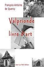 Valprionde, Livre D'Art:  de Renaud a Cabrel En Passant Par Cloclo Et Jacques Brel