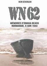 WN62:  Memoires a Omaha Beach Normandie, 6 Juin 1944