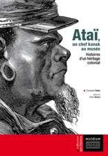 Ataï, un chef kanak au musée: histoire d'un héritage colonial