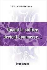 Quand La Culture Devient Commerce...:  Une Question de Sens