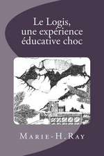 Le Logis, Une Experience Educative Choc