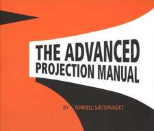 The Advanced Projection Manual