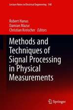 Methods and Techniques of Signal Processing in Physical Measurements