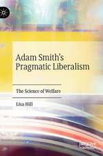 Adam Smith's Pragmatic Liberalism: The Science of Welfare