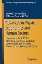 Advances in Physical Ergonomics and Human Factors: Proceedings of the AHFE 2019 International Conference on Physical Ergonomics and Human Factors, July 24-28, 2019, Washington D.C., USA