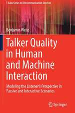 Talker Quality in Human and Machine Interaction: Modeling the Listener's Perspective in Passive and Interactive Scenarios
