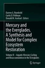 Mercury and the Everglades. A Synthesis and Model for Complex Ecosystem Restoration: Volume II – Aquatic Mercury Cycling and Bioaccumulation in the Everglades