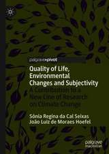 Quality of Life, Environmental Changes and Subjectivity: A Contribution to a New Line of Research on Climate Change