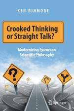 Crooked Thinking or Straight Talk?: Modernizing Epicurean Scientific Philosophy