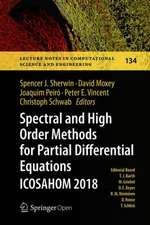 Spectral and High Order Methods for Partial Differential Equations ICOSAHOM 2018: Selected Papers from the ICOSAHOM Conference, London, UK, July 9-13, 2018