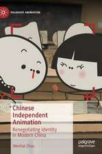 Chinese Independent Animation: Renegotiating Identity in Modern China