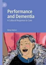 Performance and Dementia: A Cultural Response to Care