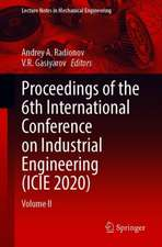Proceedings of the 6th International Conference on Industrial Engineering (ICIE 2020)