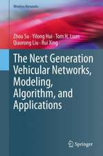 The Next Generation Vehicular Networks, Modeling, Algorithm and Applications