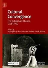 Cultural Convergence : The Dublin Gate Theatre, 1928–1960