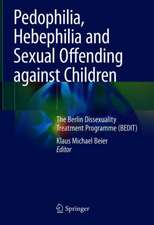 Pedophilia, Hebephilia and Sexual Offending against Children: The Berlin Dissexuality Therapy (BEDIT)