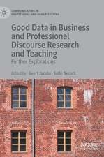 Good Data in Business and Professional Discourse Research and Teaching: Further Explorations