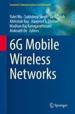 6G Mobile Wireless Networks
