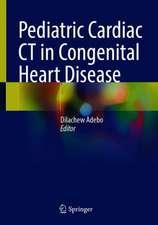 Pediatric Cardiac CT in Congenital Heart Disease