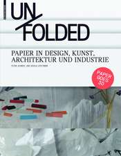 Unfolded: Papier in Design, Kunst, Architektur und Industrie