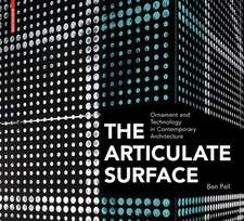 The Articulate Surface: Ornament and Technology in Contemporary Architecture