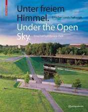 Unter freiem Himmel / Under the Open Sky: Emscher Landschaftspark / Emscher Landscape Park