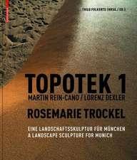 Topotek 1 Martin Rein-Cano / Lorenz Dexler Rosemarie Trockel: Eine Landschaftsskulptur für München  A Landscape Sculpture for Munich