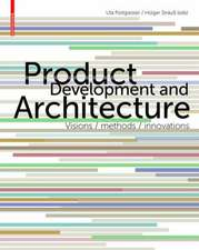 Product Development and Architecture: Visions, Methods, Innovations