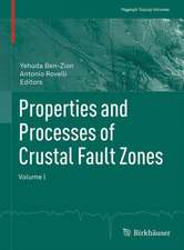 Properties and Processes of Crustal Fault Zones: Volume I
