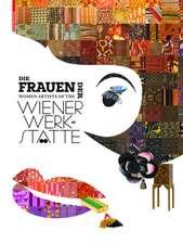 Die Frauen der Wiener Werkstätte / Women Artists of the Wiener Werkstätte