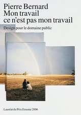 Mon Travail Ce N'Est Pas Mon Travail:  Pierre Bernard - Design Pour Le Domaine Public