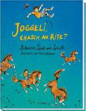 Joggeli, chasch au rite?