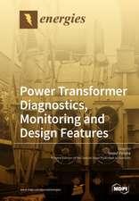 Power Transformer Diagnostics, Monitoring and Design Features