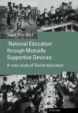 'National Education' Through Mutually Supportive Devices:  A Case Study of Zionist Education