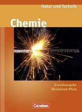 Natur und Technik - Chemie Ab 7. Schuljahr. Schülerbuch. Hauptschule Rheinland-Pfalz. Neue Ausgabe
