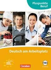 Pluspunkte Beruf / A2-B1+ - Deutsch am Arbeitsplatz