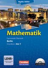 Mathematik Sekundarstufe II. Kerncurriculum / Grundkurs ma-1. Qualifikationsphase. Schülerbuch Berlin