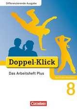 Doppel-Klick - Differenzierende Ausgabe Nordrhein-Westfalen. 8. Schuljahr. Das Arbeitsheft Plus