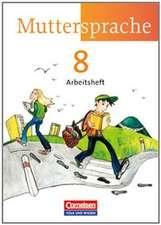 Muttersprache 8. Schuljahr. Arbeitsheft Östliche Bundesländer und Berlin