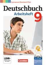 Deutschbuch 9. Schuljahr. Arbeitsheft mit Lösungen und Übungs-CD-ROM. Gymnasium Rheinland-Pfalz