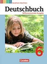 Deutschbuch 6. Schuljahr - Schülerbuch. Differenzierende Ausgabe Nordrhein-Westfalen