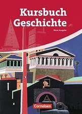 Kursbuch Geschichte. Von der Antike bis zur Gegenwart. Schülerbuch