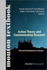 Action Theory and Communication Research: Recent Developments in Europe. (Mouton Textbook)