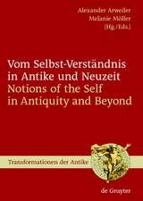Vom Selbst-Verständnis in Antike und Neuzeit / Notions of the Self in Antiquity and Beyond
