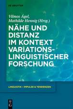 Nähe und Distanz im Kontext variationslinguistischer Forschung