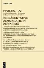 Repräsentative Demokratie in der Krise?: Referate und Diskussionen auf der Tagung der Vereinigung der Deutschen Staatsrechtslehrer in Kiel vom 3. bis 6. Oktober 2012