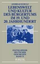 Lebenswelt und Kultur des Bürgertums im 19. und 20. Jahrhundert
