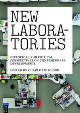 New Laboratories: Historical and Critical Perspectives on Contemporary Developments