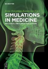 Simulations in Medicine: Pre-clinical and Clinical Applications