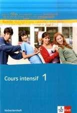 Cours intensif 1. Französisch als 3. Fremdsprache. Verbenlernheft 1. Lernjahr